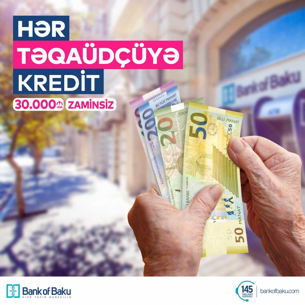 Bank of Baku dan HƏR TƏQAUDCUYƏ KREDIT